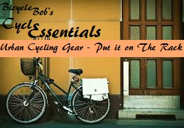 Urban Cycling Gear - Put it on the Rack